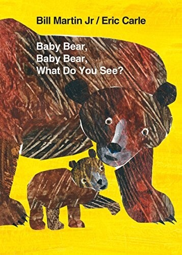 Baby Bear Baby Bear What Do You See?