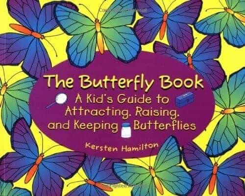 the butterfly book a kids guide to attracting raising and keeping butterflies