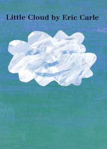 Little Cloud by Eric Carle. A fun Eric carle book for kids
