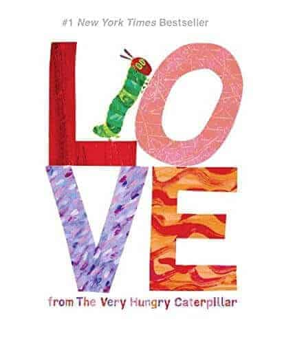 A kids book called Love From The Very Hungry Caterpillar by Eric Carle