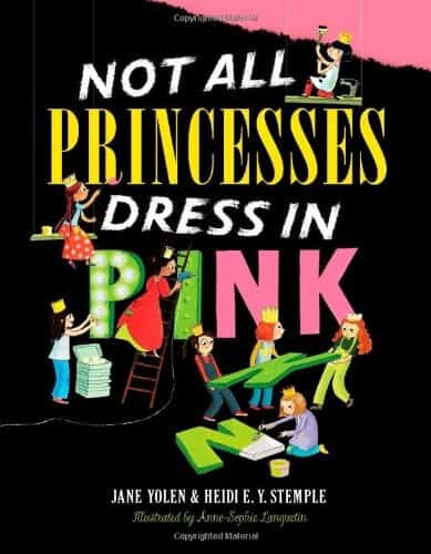 not all princesses dress in pink a book about princesses