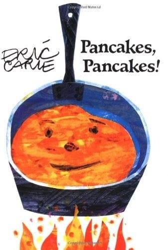 Pancakes Pancakes by Eric Carle