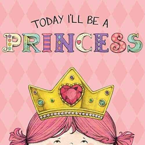 today i'll be a princess a kids book about princesses
