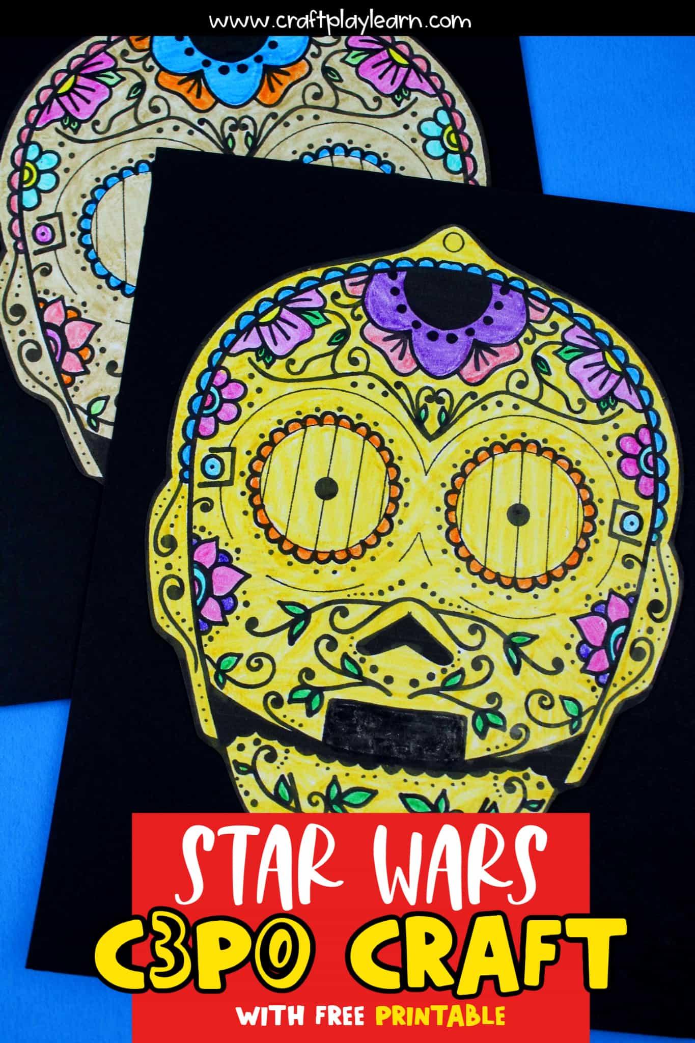 star wars c3p0 craft and sugar skull art